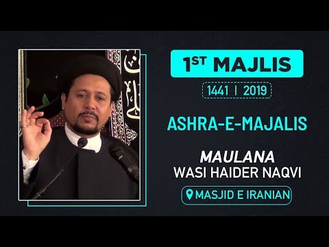 1ST MAJLIS | MAULANA WASI HAIDER NAQVI | MASJID E IRANIAN | M. SAFAR 1441 HIJRI | 6th OCTOBER 2019
