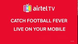 Airtel TV App Footbal Fever 11 Sec