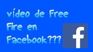 Video de Free Fire en facebook???