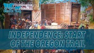 Independence Missouri: Start of the Oregon Trail