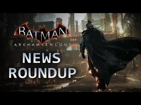 Batman: Arkham Knight - News Roundup (Batmobile Skins, Arkham Underworld, Gotham's Map & More)