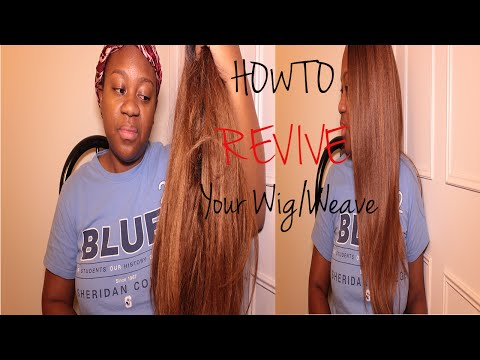 HOW TO REVIVE YOUR OLD SYNTHETIC WEAVE/WIG