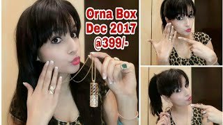 Orna Box December 2017 | 399/- Christmas Edition | Unboxing & Try on Review |