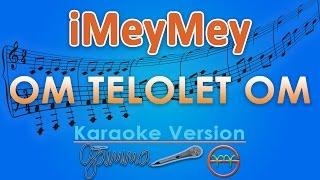 IMeyMey - Om Telolet Om KOPLO Karaoke  Tanpa Vokal By G