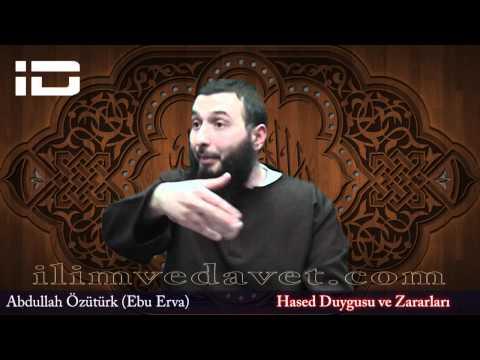 Abdullah Özütürk (Ebu Erva) - Hased Duygusu ve Zararları