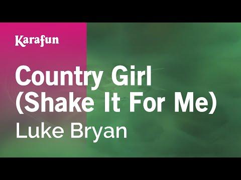 Karaoke Country Girl (Shake It For Me) - Luke Bryan *