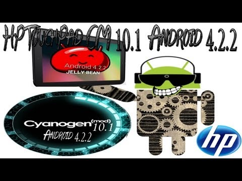 HP TouchPad CyanogenMod 10.1 Build with Sound Android 4.2.2