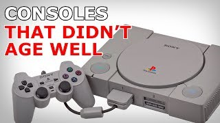 Consoles that didn't age well