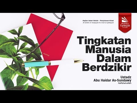 Tingkatan Manusia Dalam Berdzikir | Ustadz Abu Haidar as-Sundawy حفظه الله