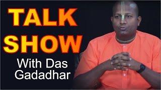 Talk Show with Das Gadadhar