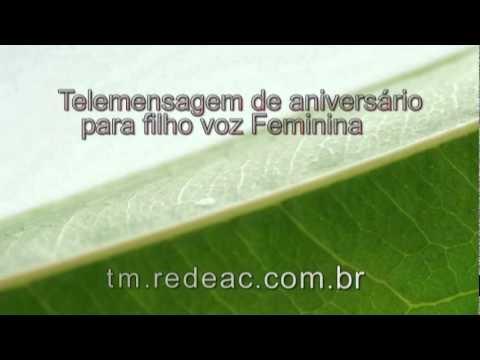 Ouvir Telemensagem De Aniversário Para Filho Com Voz Feminina video