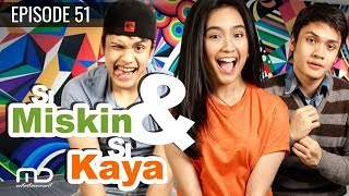 Si Miskin Dan Si Kaya - Episode 51