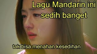 Lagu Mandarin ini sedih banget (chinese sad songs)