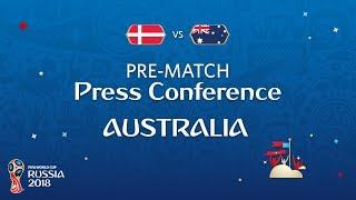 FIFA World Cup™ 2018: Denmark - Australia: Australia - Pre-Match Press Conference
