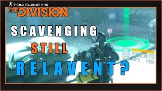 Is SCAVENGING Still Relavent? | The Division