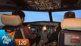 VLOG #120: ƯỚC MƠ BAY #3: Một ngày làm phi công | Yêu Máy Bay