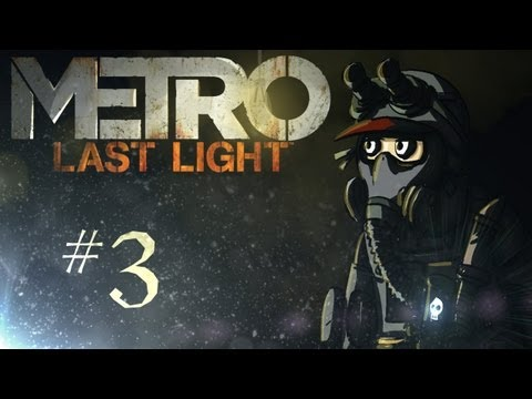 Metro: Last Light Playthrough w/ Kootra Ep. 3