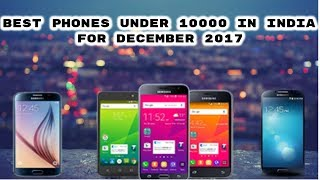 Best Phones Under 10000 in India for December 2017