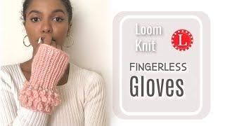 LOOM KNITTING GLOVES Fingerless Loopy Stitch