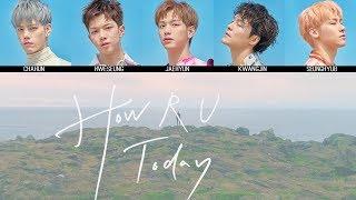 N.Flying - HOW R U TODAY MV + Lyrics Color Coded HanRomEng