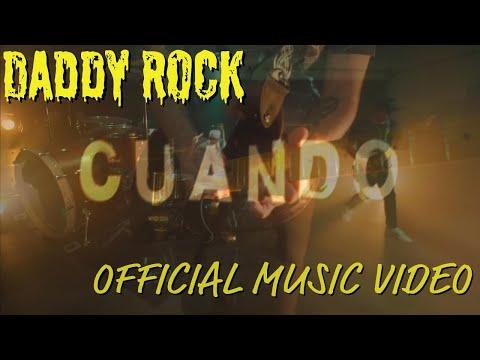 "Daddy Rock - ""Cuando"" (Official Music Video)"