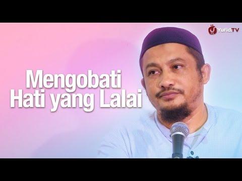 Pengajian Umum: Mengobati Hati Yang Lalai - Ustadz Abdullah Taslim, MA.