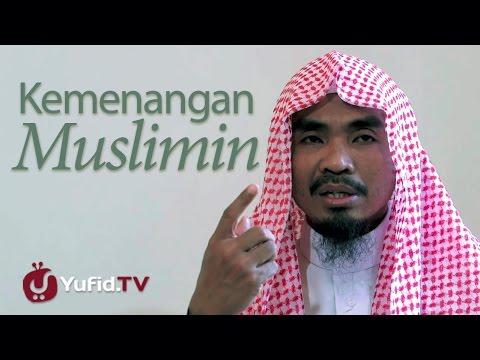 Ceramah Singkat : Kemenangan Bagi Kaum Muslimin - Ustadz Abu Qotadah