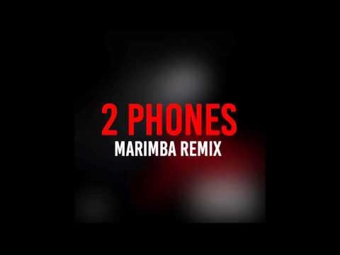 2 Phones (Marimba Remix of Kevin Gates)