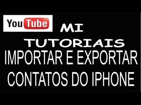 IMPORTAR E EXPORTAR CONTATOS DO IPHONE