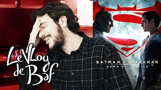 BATMAN V SUPERMAN - Le Vlog de Baf #9