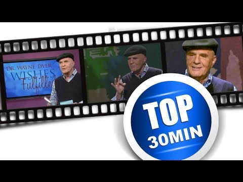 Wayne Dyer Wishes Fulfilled - Top 30min - Dr. W.Dyer wishes...
