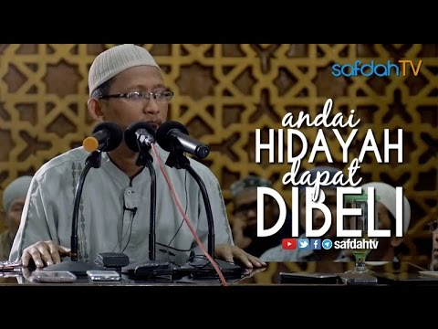 Kajian Ilmiah: Andai Hidayah Dapat Dibeli - Ustadz Badru Salam, Lc