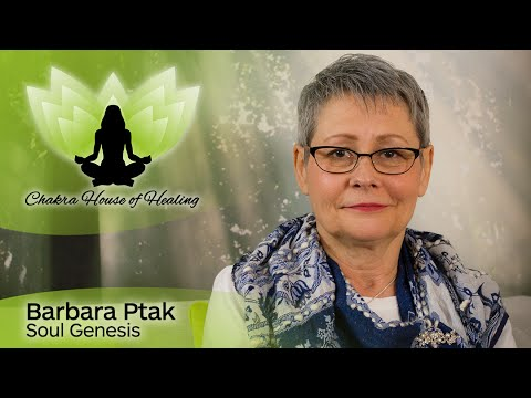 Soul Genesis with Barbara Ptak on the Chakra House of Healing Talkshow