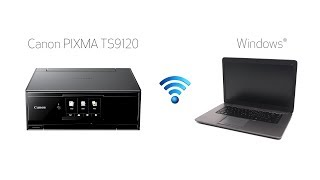 Setting up Your Wireless Canon PIXMA TS9120 - Easy Wireless Connect with a Windows Computer