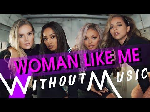 LITTLE MIX - Woman Like Me ft. Nicki Minaj (#WITHOUTMUSIC Parody) MP3