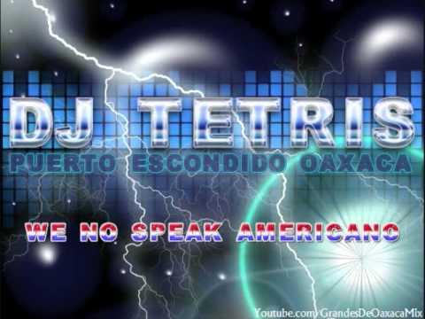 DJ Tetris Mix - We No Speak Americano (T3'S Remix 2010) Tribal Costeño (Costeñito Style)