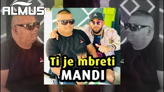 Mandi - Ti je Mbreti (Official Audio)