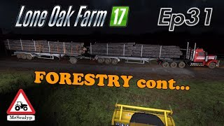 Lone Oak Farm 17, Ep 31 (FORESTRY cont...). Farming Simulator 17, Let's Play/Role Play.
