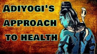Sadhguru - Don't bother about the health, this  body is geared for health