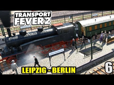 Transport Fever 2 #6 Leipzig - Berlin: Zugverbindung |  Gameplay Deutsch