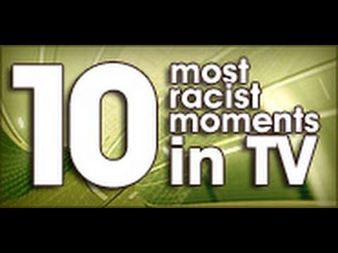 10 Most Racist Moments In TV