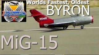 Worlds Fastest and Oldest Byron MiG-15