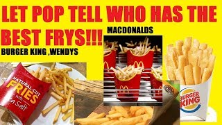 POP TASTE TESTS BURGERKING,WENDYS,MCDONALDS,=FRYS COMPARES PRICE AND TASTE