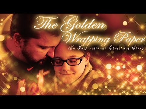The Golden Wrapping Paper - CHRISTMAS SHORT FILM - Inspirational Christmas Story - 2015