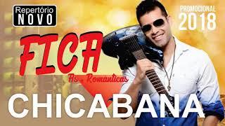 CHICABANA - FICA - MÚSICA NOVA 2018