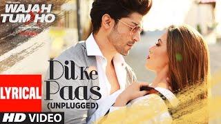 Download Dil Ke Paas (Unplugged) Lyrical Video Song | Wajah Tum Ho | Tulsi Kumar, Armaan Malik | T-Series 3Gp Mp4