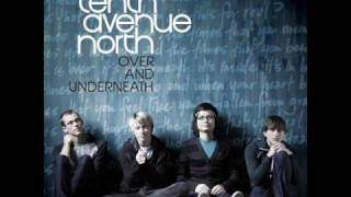 Watch Tenth Avenue North Let It Go video