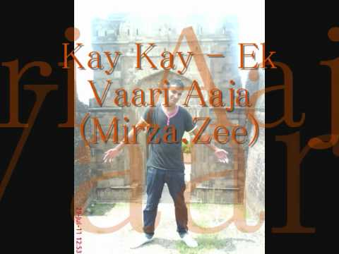 Kay Kay - Ek Vaari Aaja (Mirza.Zee)