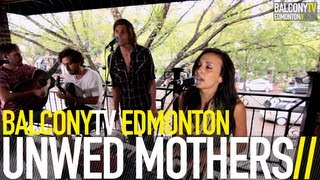 UNWED MOTHERS - SLOW (BalconyTV)