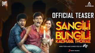 Sangili Bungili Kadhava Thorae Teaser
